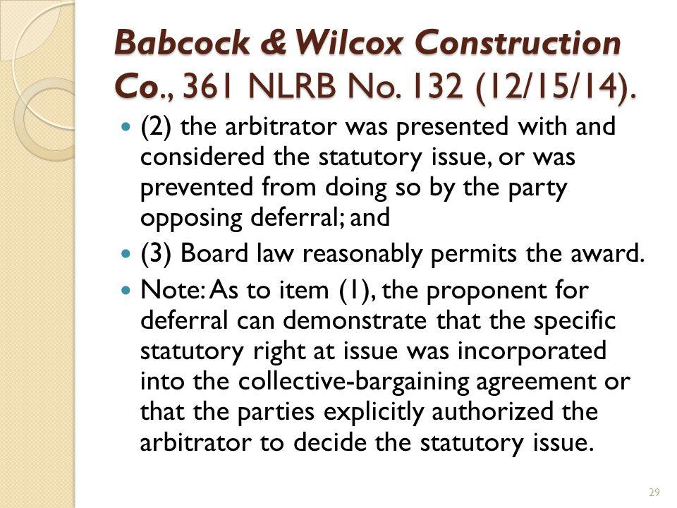 Babcock & Wilcox Construction Co., 361 NLRB No. 132 (12/15/14).