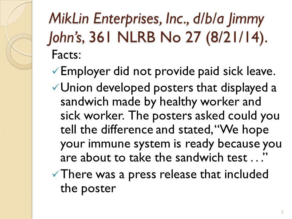 MikLin Enterprises, Inc., d/b/a Jimmy John's, 361 NLRB No 27 (8/21/14).