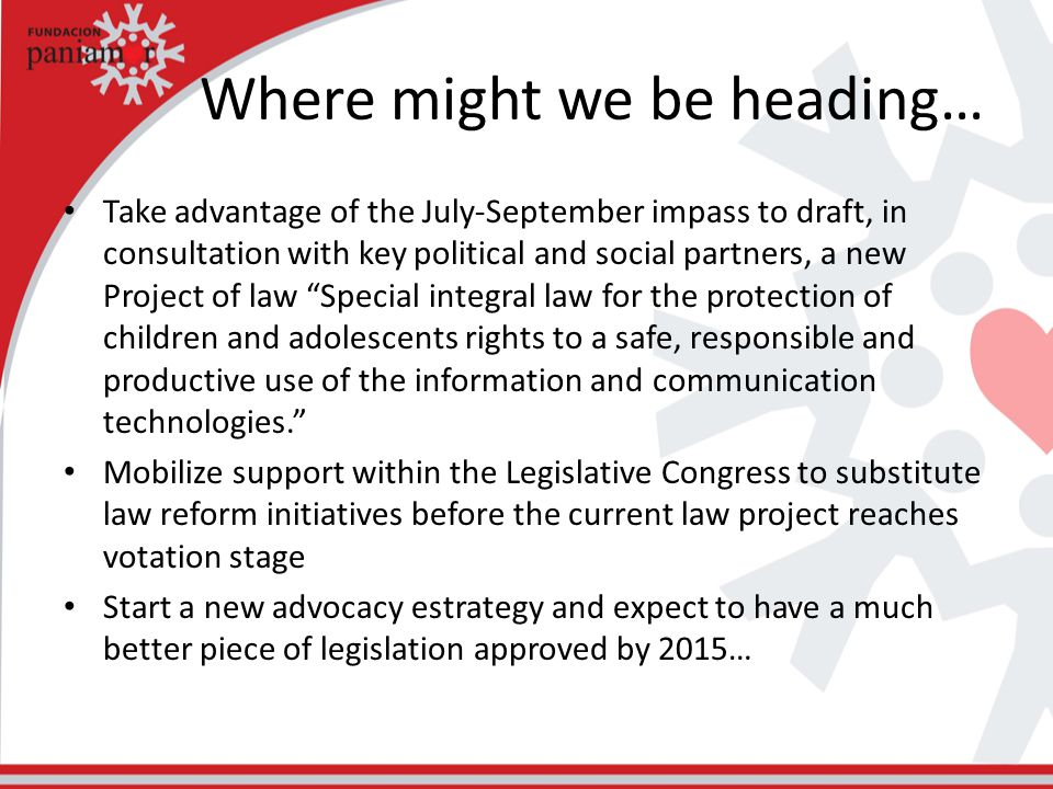 Where might we be heading… Take advantage of the July-September impass to draft, in consultation with key political and social partners, a new Project
