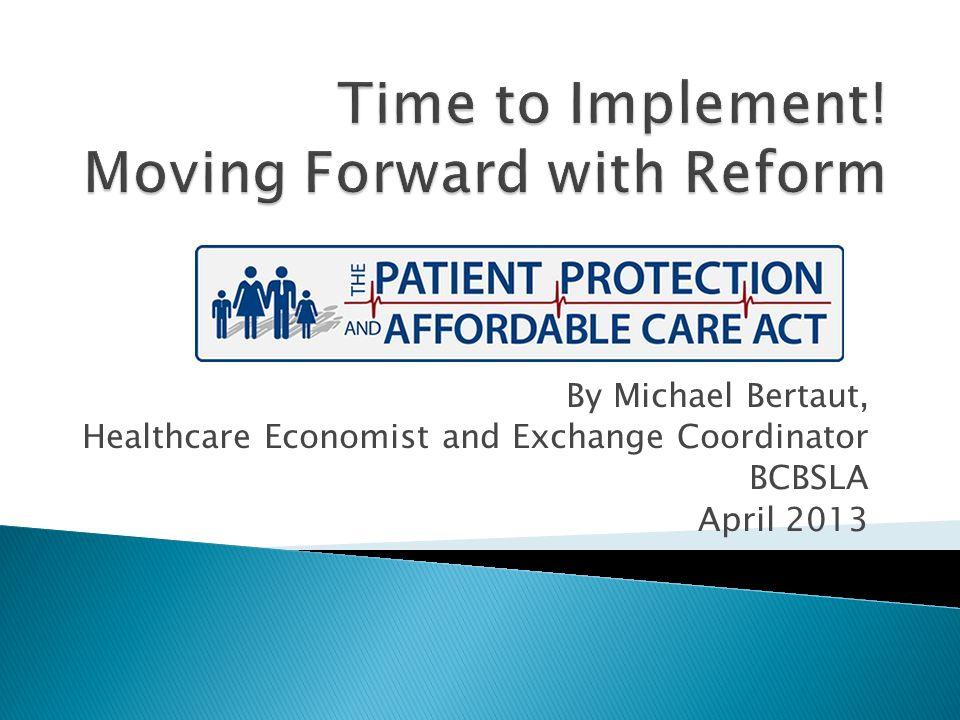 By Michael Bertaut, Healthcare Economist and Exchange Coordinator BCBSLA April 2013