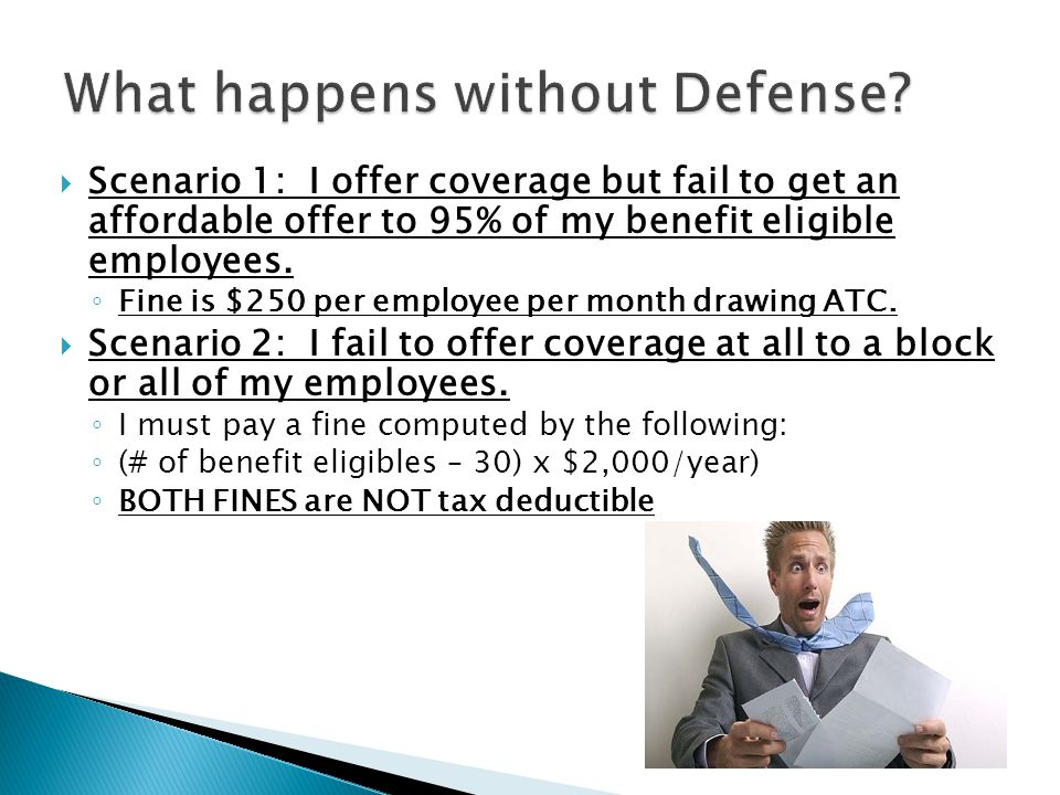  Scenario 1: I offer coverage but fail to get an affordable offer to 95% of my benefit eligible employees.