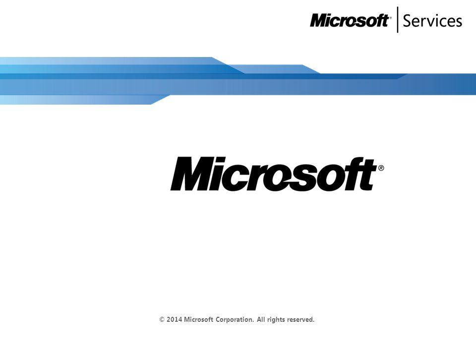 © 2014 Microsoft Corporation. All rights reserved.
