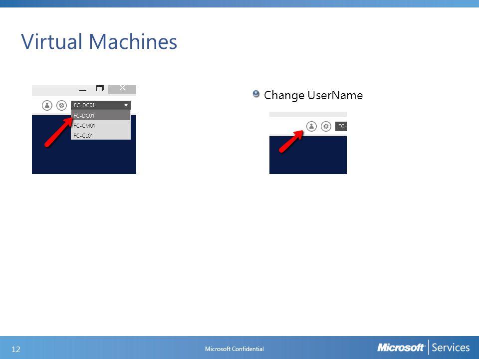 Virtual Machines Microsoft Confidential 12 Change UserName
