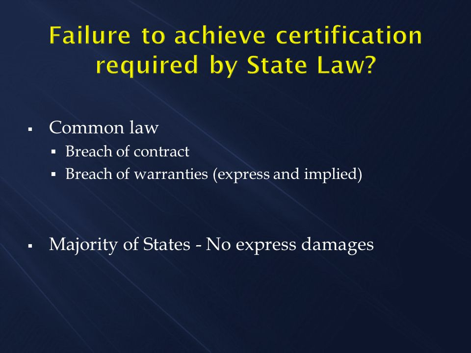  Common law  Breach of contract  Breach of warranties (express and implied)  Majority of States - No express damages