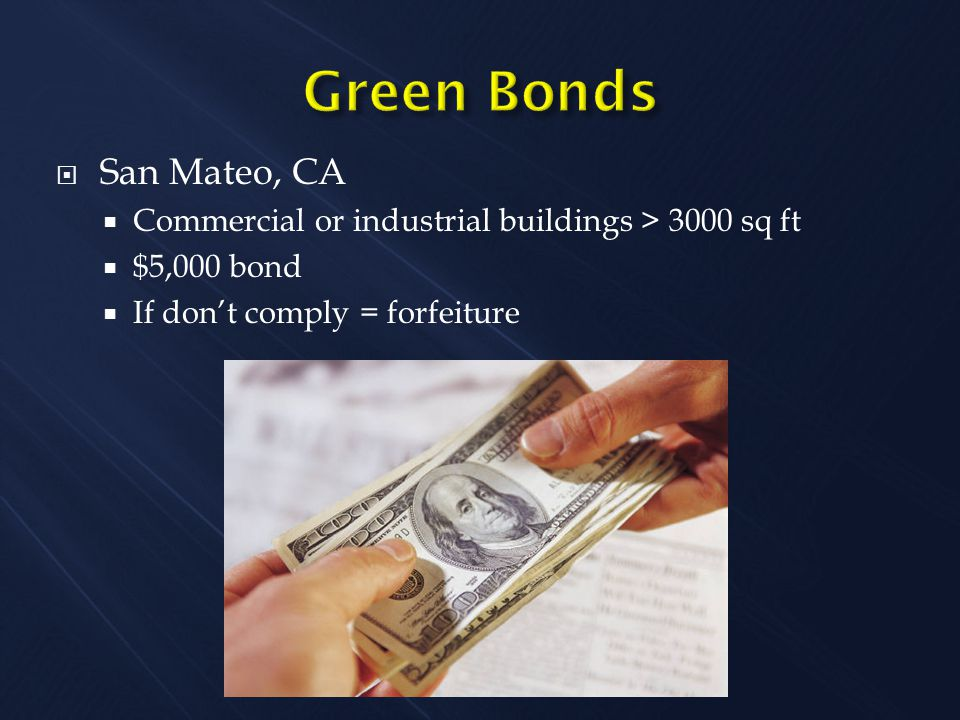  San Mateo, CA  Commercial or industrial buildings > 3000 sq ft  $5,000 bond  If don't comply = forfeiture