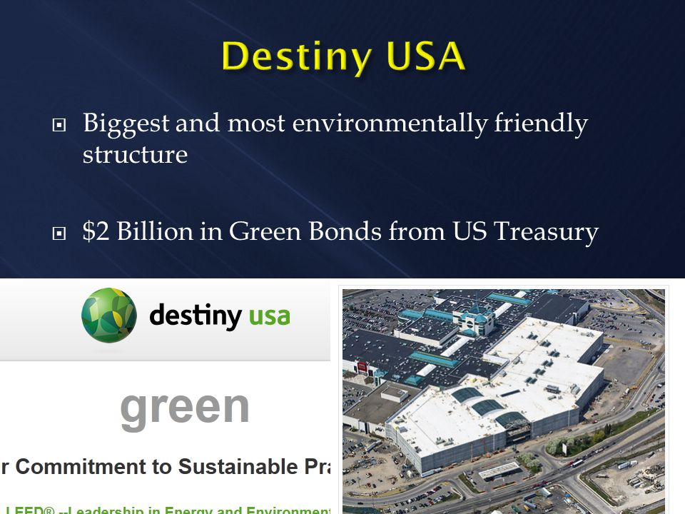  Biggest and most environmentally friendly structure  $2 Billion in Green Bonds from US Treasury