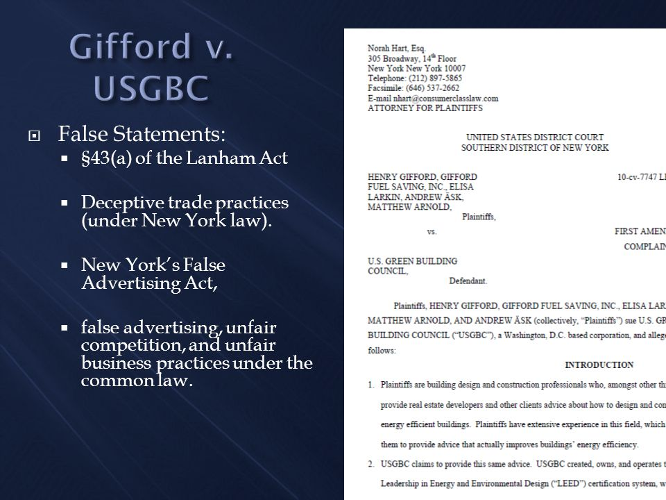  False Statements:  §43(a) of the Lanham Act  Deceptive trade practices (under New York law).  New York's False Advertising Act,  false advertisi