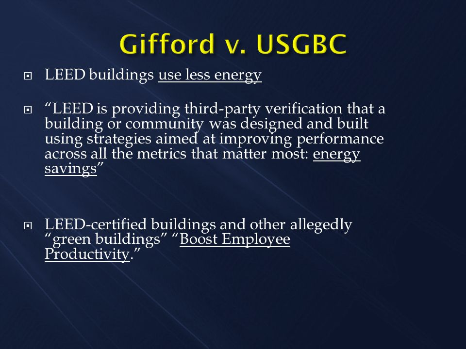 """ LEED buildings use less energy  """"LEED is providing third-party verification that a building or community was designed and built using strategies ai"""