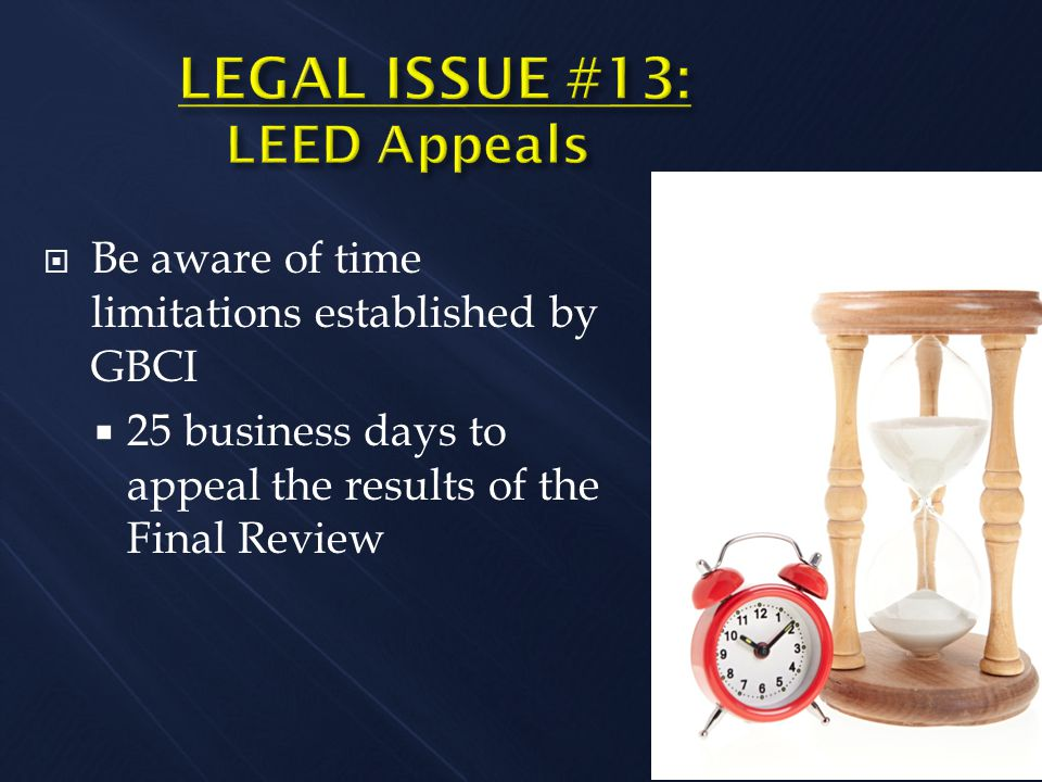  Be aware of time limitations established by GBCI  25 business days to appeal the results of the Final Review
