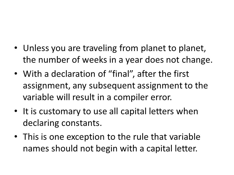 """Unless you are traveling from planet to planet, the number of weeks in a year does not change. With a declaration of """"final"""", after the first assignme"""