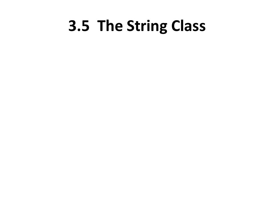 3.5 The String Class