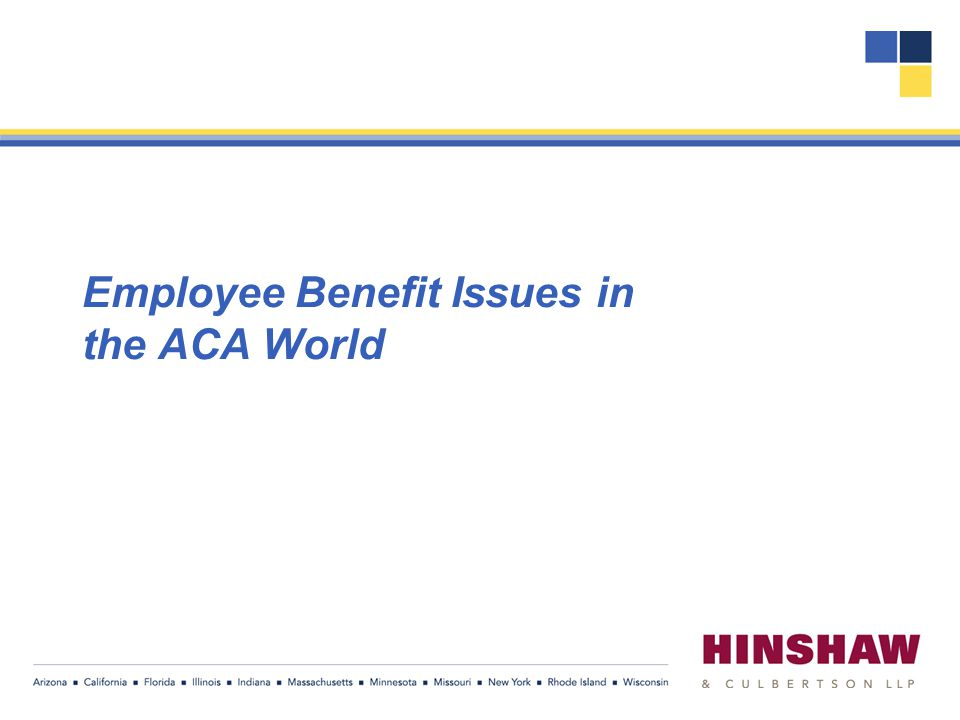 Employee Benefit Issues in the ACA World