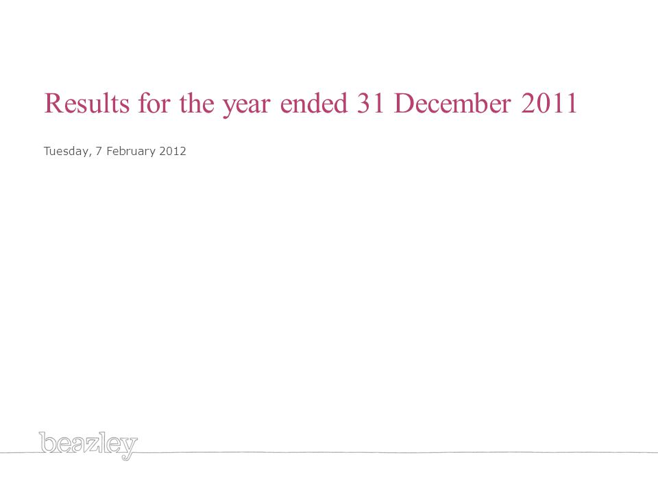 Cover Results for the year ended 31 December 2011 Tuesday, 7 February 2012