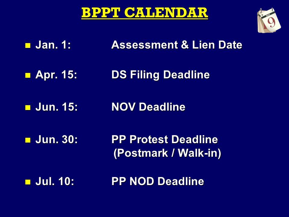 BPPT CALENDAR Jan. 1:Assessment & Lien Date Jan. 1:Assessment & Lien Date Apr.