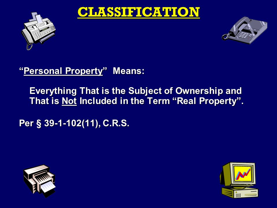 Personal Property Means: Everything That is the Subject of Ownership and That is Not Included in the Term Real Property .