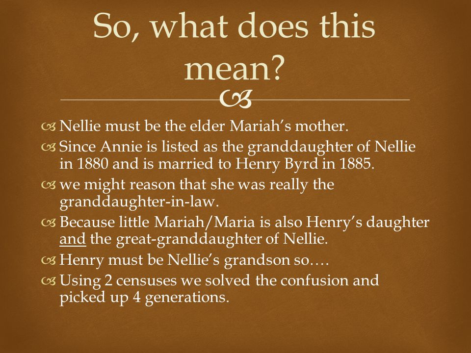   Nellie must be the elder Mariah's mother.