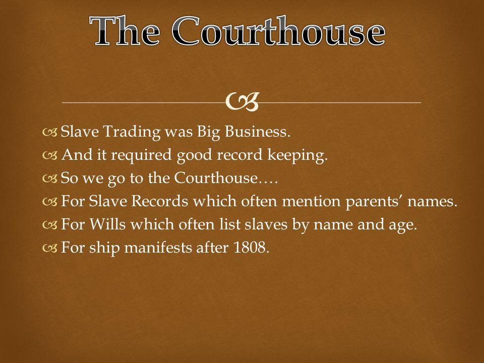   Slave Trading was Big Business.  And it required good record keeping.