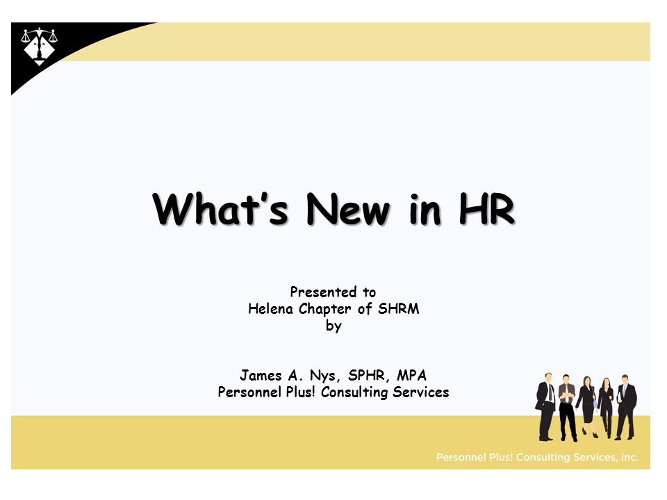 What's New in HR Presented to Helena Chapter of SHRM by James A.