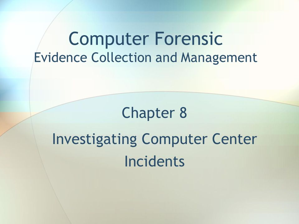 Chapter Objectives Distinguish between white-collar and blue-collar crimes and corporate security violations Identify those processes taken when responding to security and policy violations See how corporate incidents differ from law enforcement investigations Learn specific steps taken when identifying, collecting, and protecting electronic evidence Become familiar with the requirements regarding the chain-of- custody fro forensic evidence Look at the possible areas where computer and electronic evidence resides