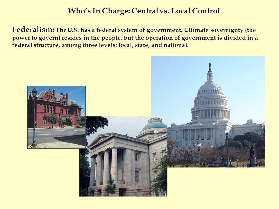 Federalism: The U.S. has a federal system of government. Ultimate sovereignty (the power to govern) resides in the people, but the operation of govern
