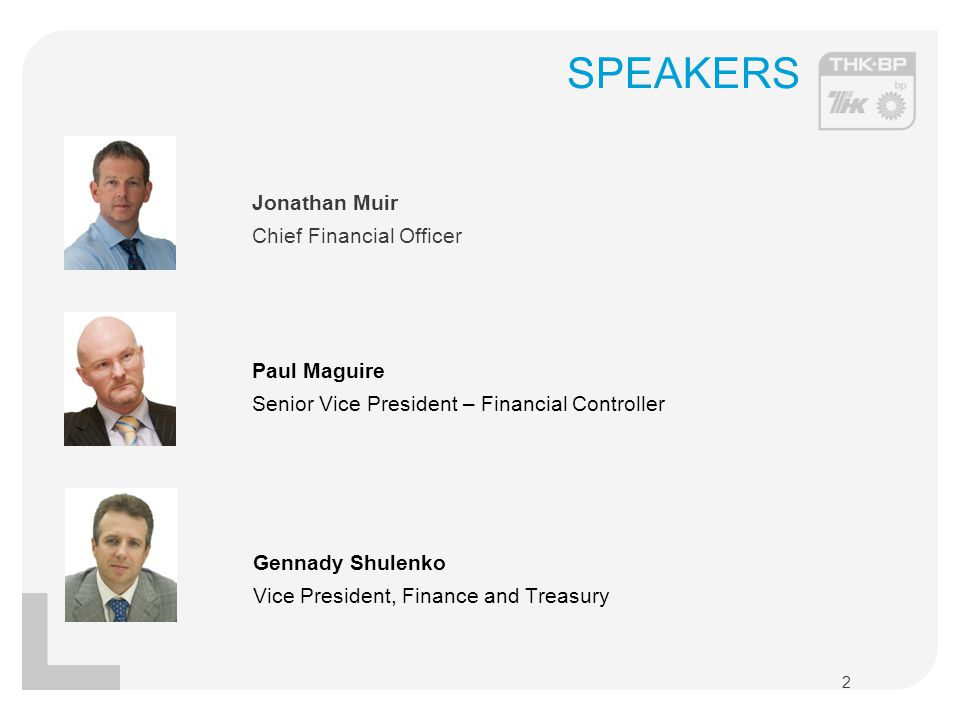 SPEAKERS 2 Jonathan Muir Chief Financial Officer Paul Maguire Senior Vice President – Financial Controller Gennady Shulenko Vice President, Finance an