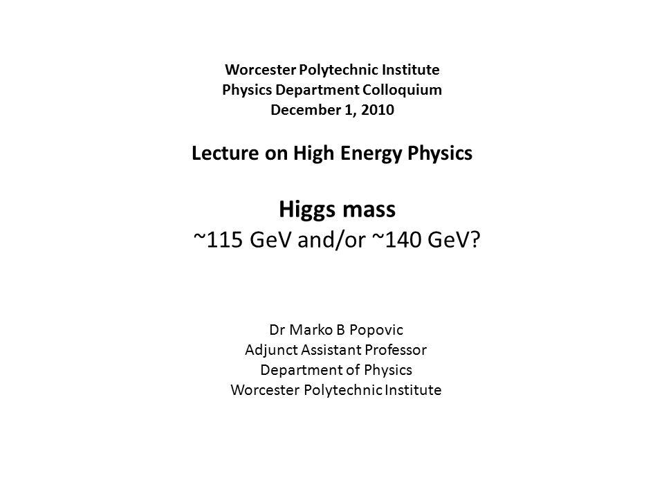 Higgs mass ~115 GeV and/or ~140 GeV.