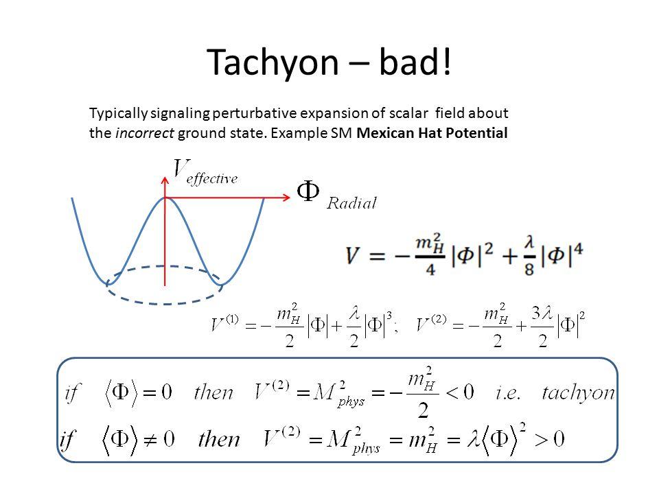 Tachyon – bad.