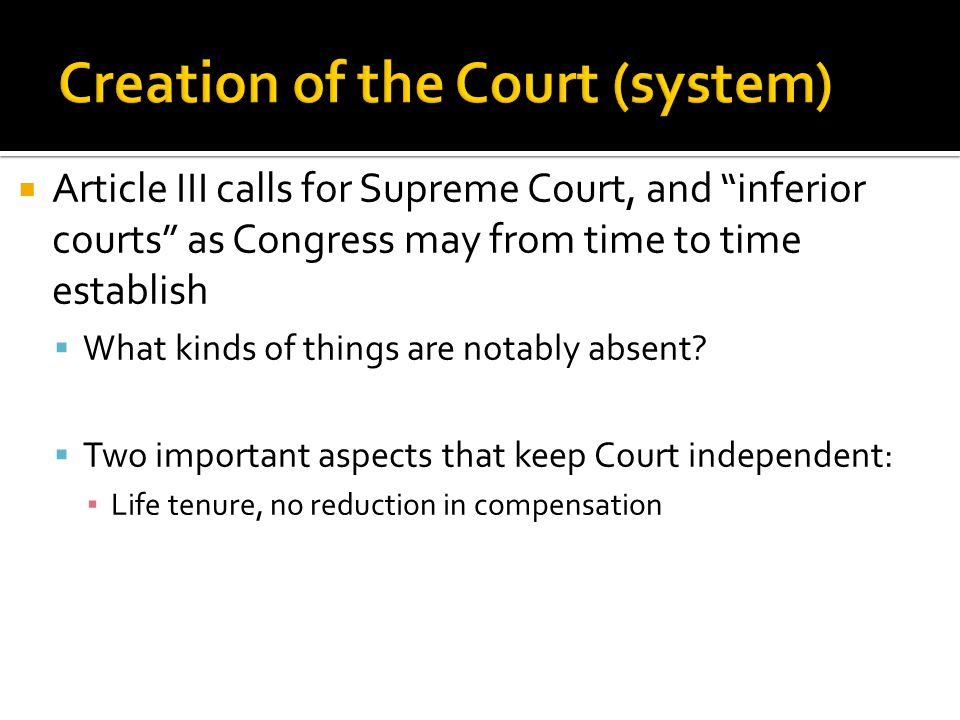 " Article III calls for Supreme Court, and ""inferior courts"" as Congress may from time to time establish  What kinds of things are notably absent? "