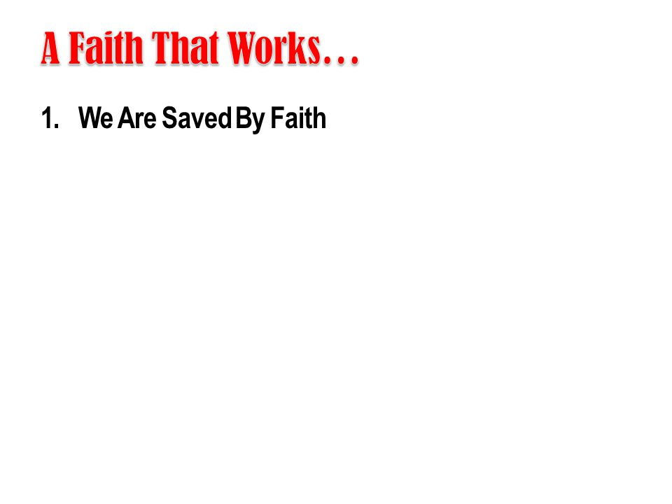 1.We Are Saved By Faith