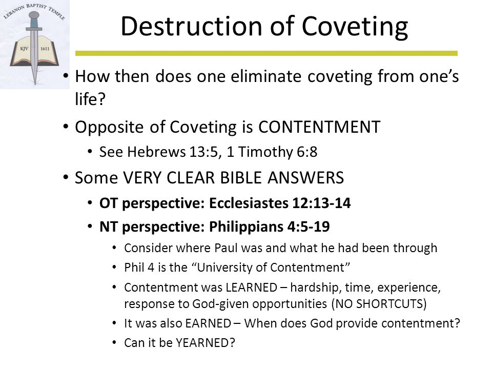 Destruction of Coveting How then does one eliminate coveting from one's life.