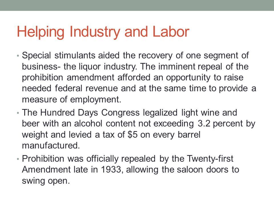 Helping Industry and Labor Special stimulants aided the recovery of one segment of business- the liquor industry.