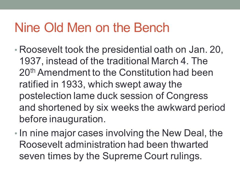 Nine Old Men on the Bench Roosevelt took the presidential oath on Jan.