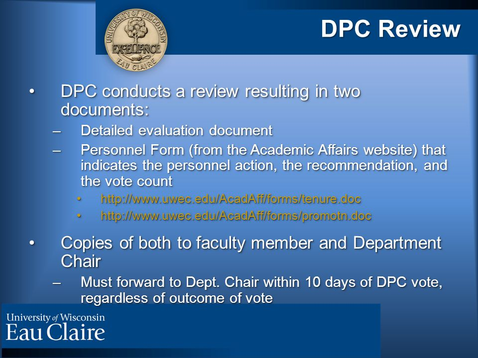 DPC Review DPC conducts a review resulting in two documents:DPC conducts a review resulting in two documents: –Detailed evaluation document –Personnel