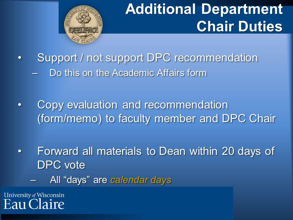 Additional Department Chair Duties Support / not support DPC recommendationSupport / not support DPC recommendation –Do this on the Academic Affairs f