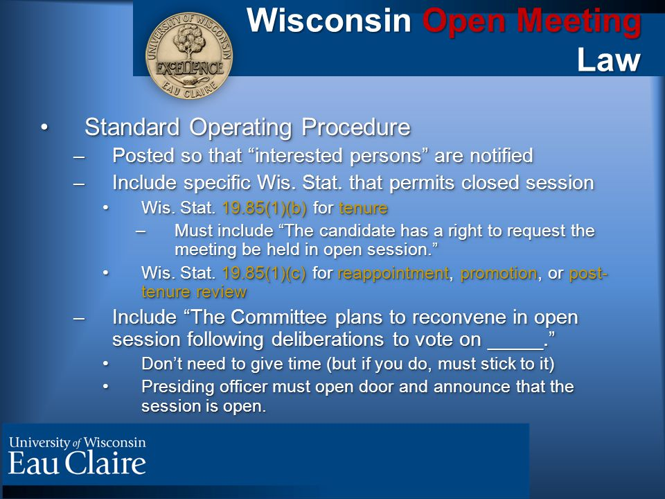 "Wisconsin Open Meeting Law Standard Operating ProcedureStandard Operating Procedure –Posted so that ""interested persons"" are notified –Include specifi"