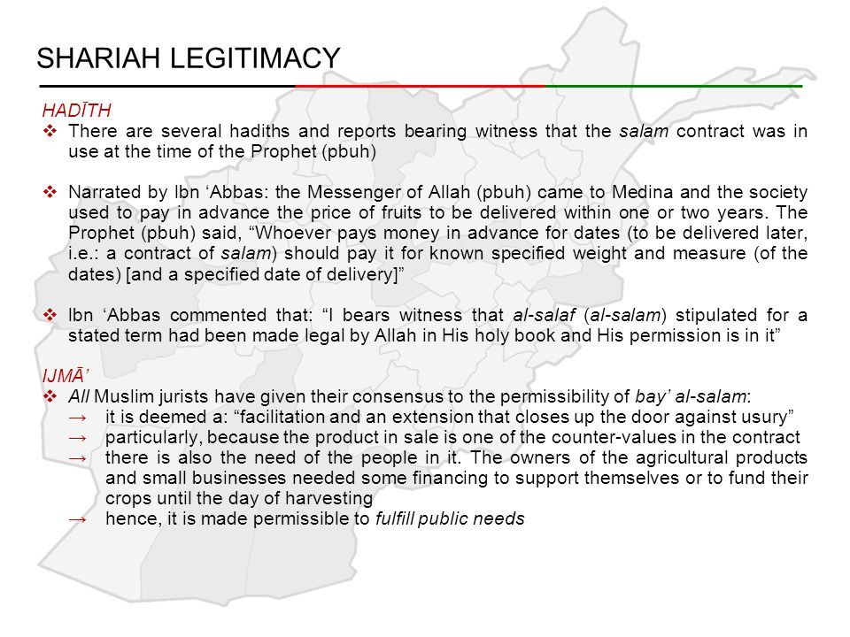 DEBATED SHARIAH FEATURES AVAILABILITY OF COMMODITIES  It is required that commodities involved in salam contract remains available in the market right from the day of contract up to the date of delivery: →if a commodity is not available in the market at the time of the contract, salam cannot be affected, even though it is expected that it will be available in the market at the date of the delivery (Hanafi school)  However, the Shafi', Maliki, and Hanbali schools are of the view that the availability of the commodity in the market is necessary at the time of delivery only (so that in any case the musallam 'alayhi should be able to discharge its liability) →this second approach should be preferred.