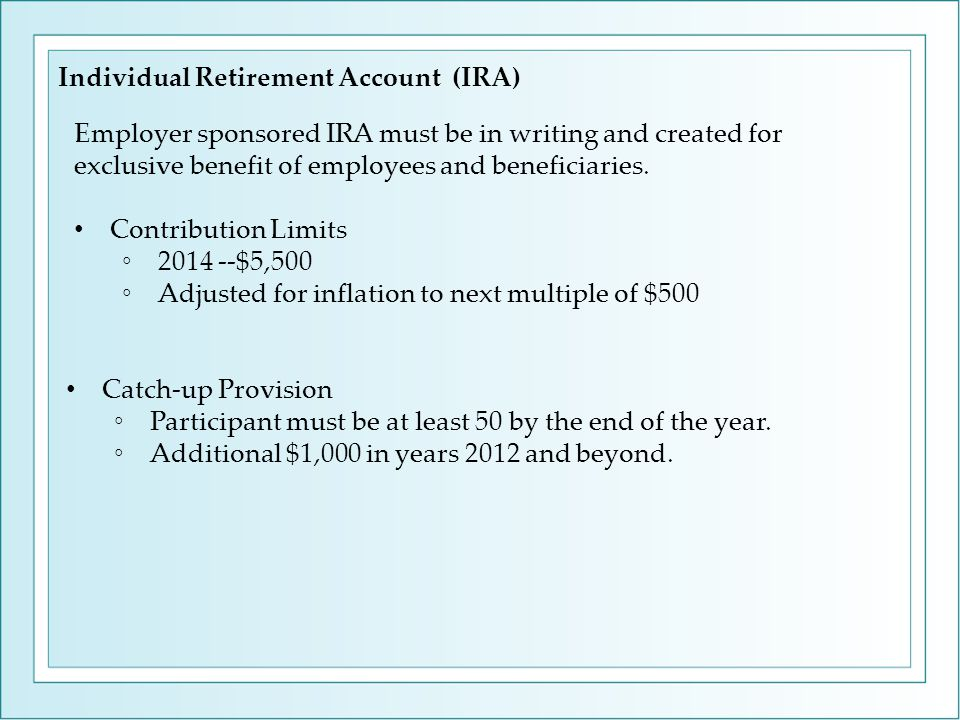 Employer sponsored IRA must be in writing and created for exclusive benefit of employees and beneficiaries.