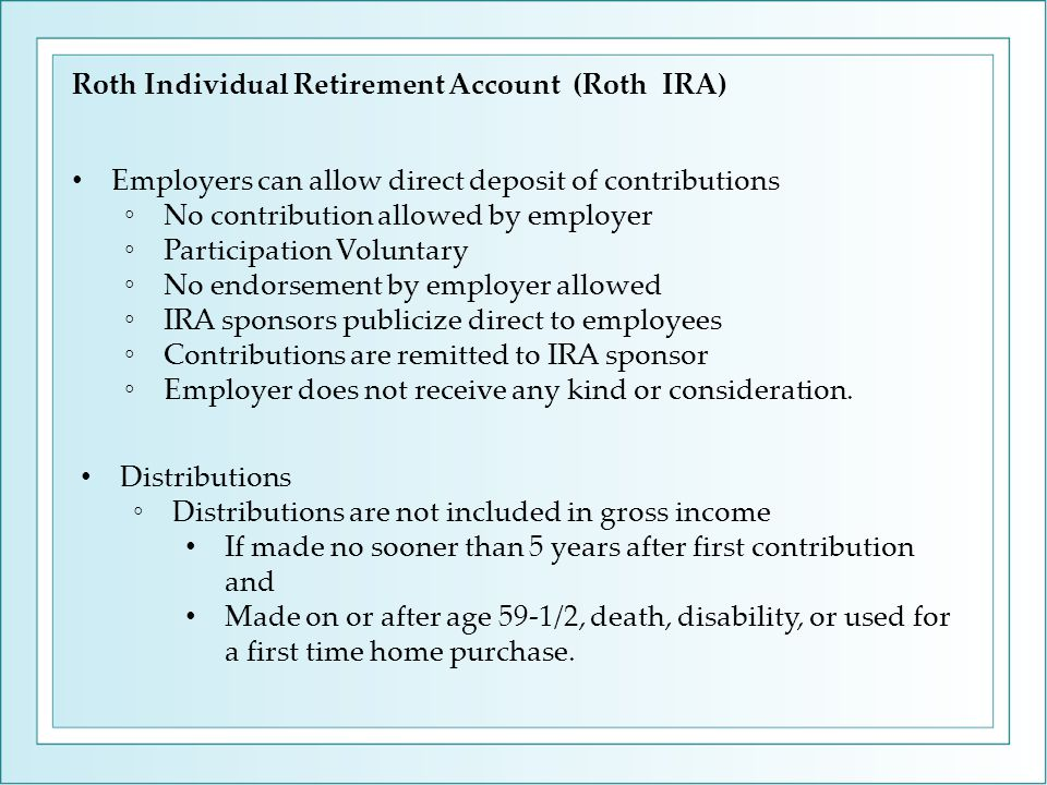 Employers can allow direct deposit of contributions ◦No contribution allowed by employer ◦Participation Voluntary ◦No endorsement by employer allowed ◦IRA sponsors publicize direct to employees ◦Contributions are remitted to IRA sponsor ◦Employer does not receive any kind or consideration.