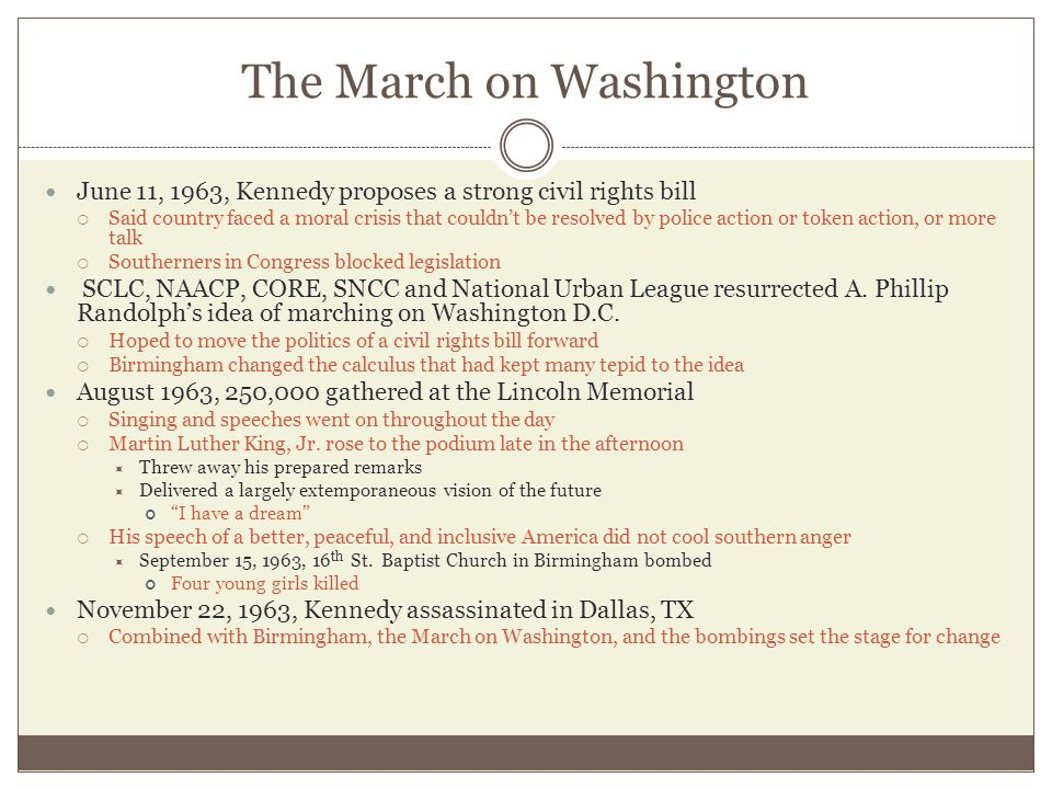 The March on Washington June 11, 1963, Kennedy proposes a strong civil rights bill  Said country faced a moral crisis that couldn't be resolved by po