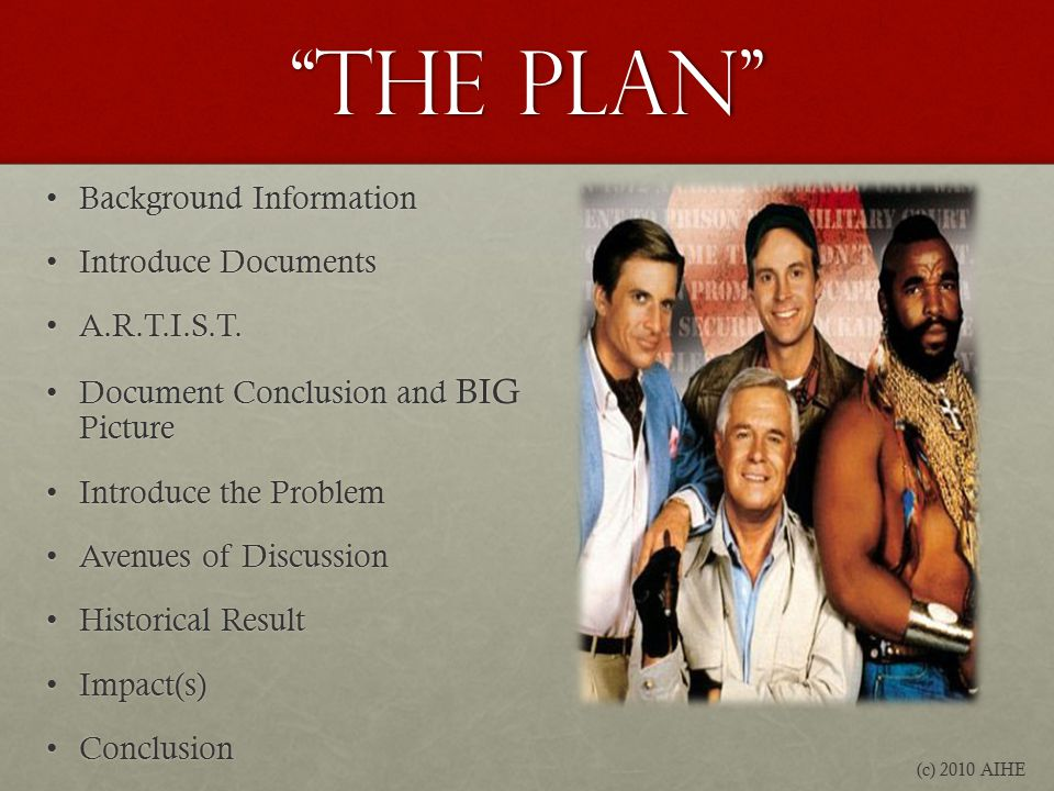 The Plan Background InformationBackground Information Introduce DocumentsIntroduce Documents A.R.T.I.S.T.A.R.T.I.S.T.