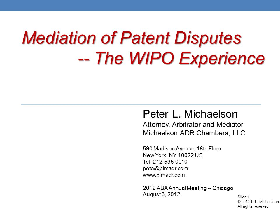Peter L. Michaelson Attorney, Arbitrator and Mediator Michaelson ADR Chambers, LLC 590 Madison Avenue, 18th Floor New York, NY 10022 US Tel: 212-535-0