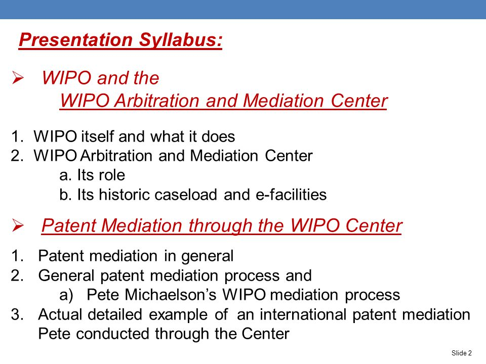 Presentation Syllabus:  WIPO and the WIPO Arbitration and Mediation Center 1.