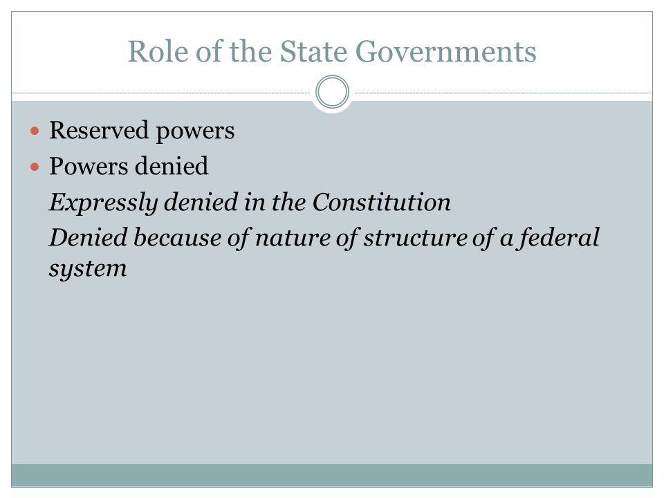 Common Roles of National & State Governments Concurrent powers Denied powers