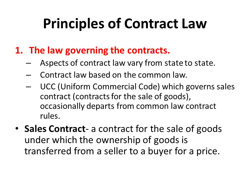 Principles of Contract Law 2.Contract Formation: – A contract is a promise or set of promises for the breach of which the law gives remedy of the performance of which the law in some way recognizes as a duty .