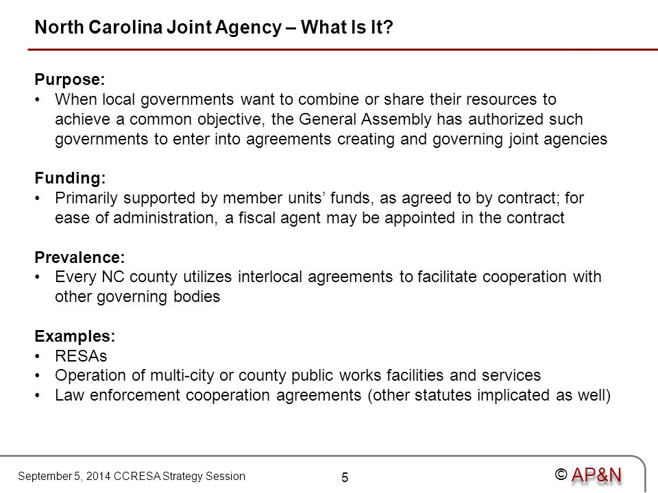 September 5, 2014 CCRESA Strategy Session © North Carolina Joint Agency – What Is It? Purpose: When local governments want to combine or share their r