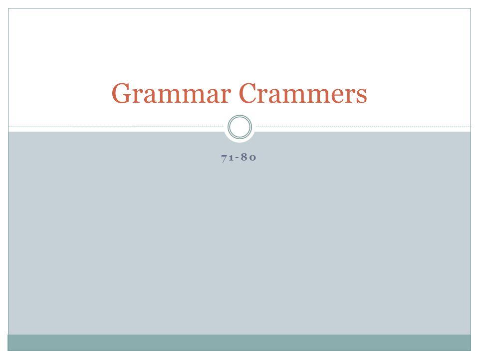 71-80 Grammar Crammers