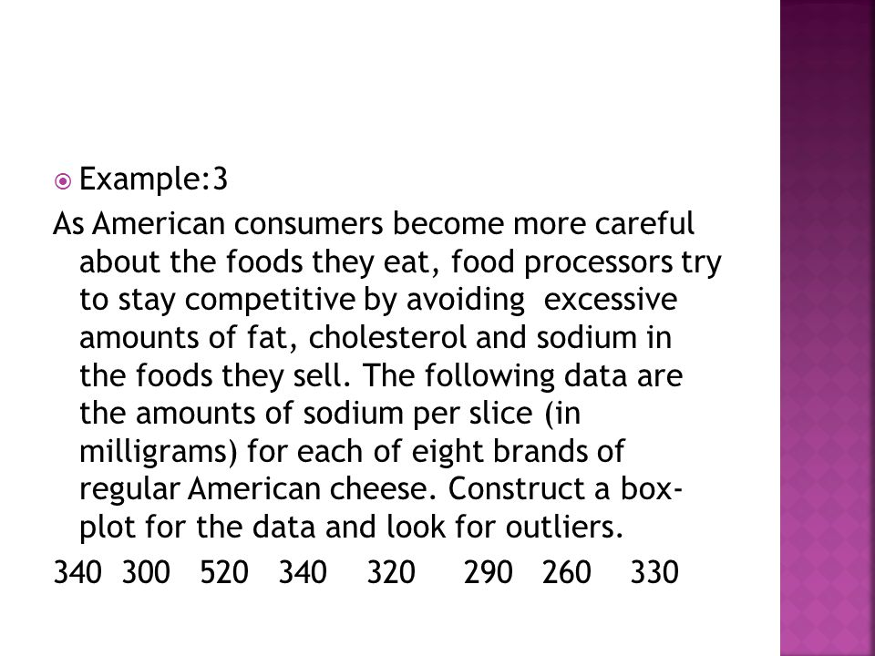  Example:3 As American consumers become more careful about the foods they eat, food processors try to stay competitive by avoiding excessive amounts of fat, cholesterol and sodium in the foods they sell.
