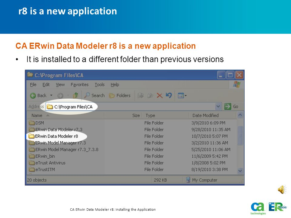 one installation – multiple applications CA ERwin Data Modeler r8: Installing the Application Licensing is the key With CA ERwin Data Modeler r8, the available features and functions are controlled through licensing.