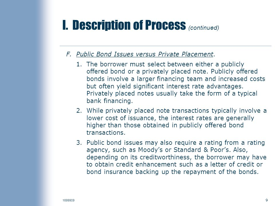 9 I. Description of Process (continued) F.Public Bond Issues versus Private Placement.