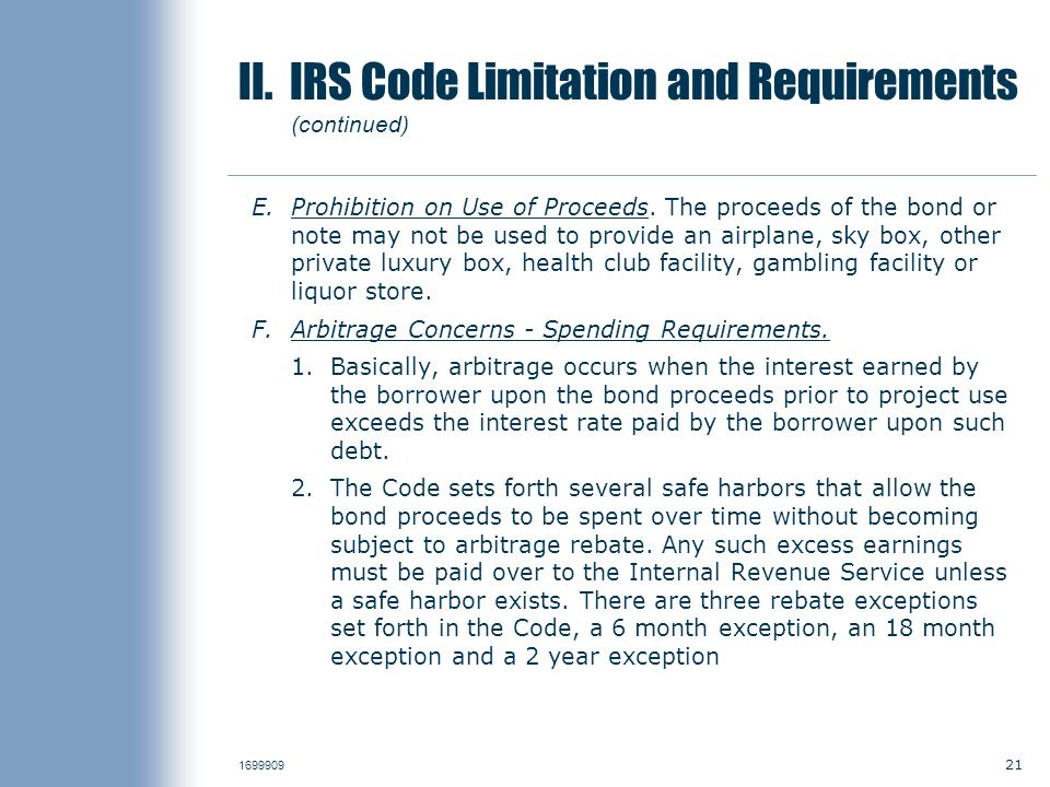 21 1699909 II. IRS Code Limitation and Requirements (continued) E.Prohibition on Use of Proceeds.